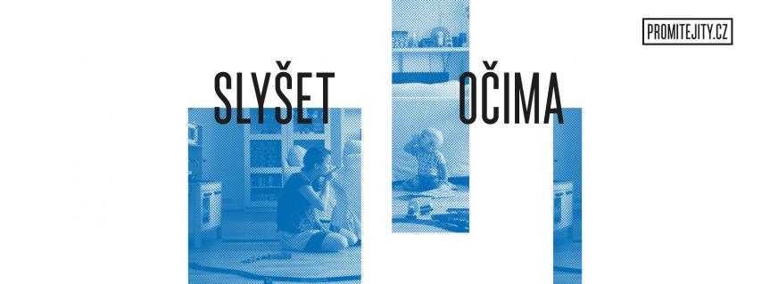 SLYŠET OČIMA – dokumentární film