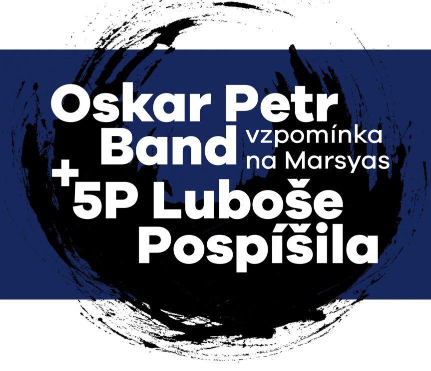 5P Luboše Pospíšila a Oskar Petr band