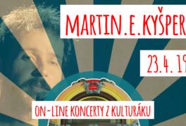 Martin Evžen Kyšperský & hosté – živě z kulturáku právě teď
