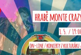Hrabě Monte Crazy – živě z kulturáku – právě teď